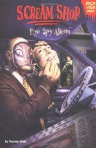 Scream Shop 3: Eye Spy Aliens West, Tracey and Dow, Brian W.