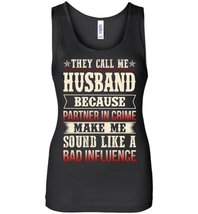They Call Me Husband Because Partner In Crime Tank - $21.99+