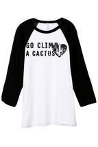 Thread Tank Go Climb A Cactus Unisex 3/4 Sleeves Baseball Raglan T-Shirt Tee Whi - $24.99+