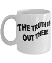 The Truth Is Out There Coffee Mug World UFO Day - $15.99