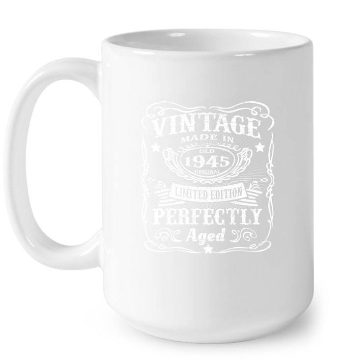 Vintage 1945 Perfectly 73th Birthday 73 Years Old Gift Coffee Mug