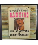 Bordertown Bandido / The 50 Guitars of Tommy Garrett - Vinyl LP Record A... - $1.97