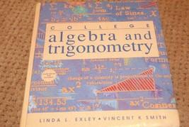 College Algebra and Trigonometry [Hardcover] Exley, Linda and Smith, Vincent