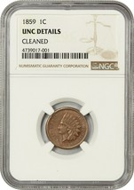 1859 1c NGC UNC Details (Cleaned) - Indian Cent - Popular 1-Year Type Coin - $266.75