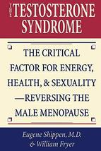 The Testosterone Syndrome: The Critical Factor for Energy, Health, and Sexuality image 2