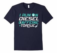 New Shirts - I Run On Diesel Caffeine Torque T-Shirt Funny Automobile Sh... - $19.95+