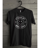 I Took My Meds Today Men's T-Shirt - Custom (5119) - $19.12+