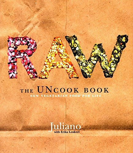 Primary image for Raw: The Uncook Book: New Vegetarian Food for Life [Hardcover] Brotman, Juliano