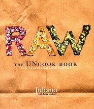 Raw: The Uncook Book: New Vegetarian Food for Life [Hardcover] Brotman, ... - $6.00