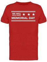 Patriotism We Will Never Forget Memorial Day Men's T-shirt image 1