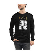Child of the One True King- Unisex Long Sleeve Tee (Jesus is King) - $19.60+