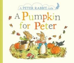 A Pumpkin for Peter: A Peter Rabbit Tale Board Book Combine Shipping Ava... - $6.99
