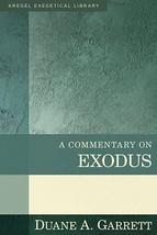 A Commentary on Exodus (Kregel Exegetical Library) [Hardcover] Garrett, ... - $34.60
