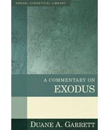 A Commentary on Exodus (Kregel Exegetical Library) [Hardcover] Garrett, ... - $34.60