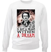 Edgar Allan Poe Within A DREAM- New White Cotton Sweatshirt - $30.65