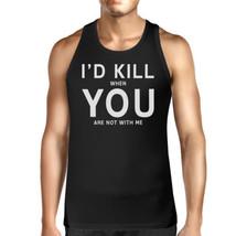 Id Kill You Men Sleeveless Tank Humorous Saying Graphic Tank Top - $14.99