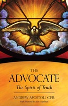 The Advocate: The Spirit of Truth by Fr. Andrew Apostoli, CFR