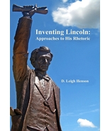 Inventing Lincoln: Approaches to His Rhetoric - $19.95