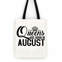 Queens Are Born in August Birthday Cotton Canvas Tote Bag  Day Trip Bag - $13.95
