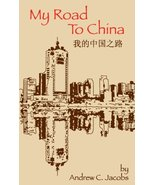 My Road To China Andrew C. Jacobs and Richard Green III - $5.55