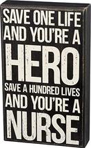 "Primitives by Kathy Box Sign, 6"" x 10"", Save One Life Nurse - $15.75"