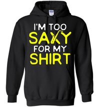 I'm Too Saxy For My Shirt Blend Hoodie - $32.99+