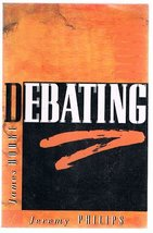 The Debating Book [Paperback] Philips, Jeremy - $88.59