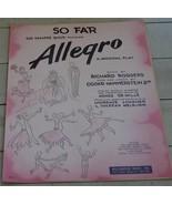 So Far, Allegro, Richard Rodgers, 1947 OLD SHEET MUSIC - $5.93
