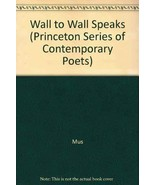 Wall to Wall Speaks (Princeton Series of Contemporary Poets) [Mar 21, 19... - $32.67