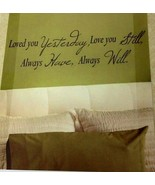 """Loved You Yesterday Wall Decor Wall Sentiment Peel n Stick Decal 12"""" x 4... - $7.66"""