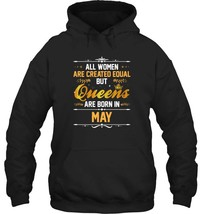 Queens Are Born In May Birthday Hoodie funny Women Tee - $34.99+