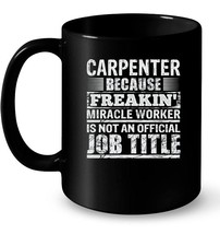 Mens Funny Saying Ceramic Mug For A Carpenter Gift Idea For Men - $13.99+