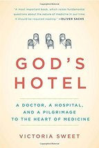 God's Hotel: A Doctor, a Hospital, and a Pilgrimage to the Heart of Medicine [Pa image 1