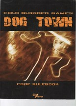 Dog Town Core Rulebook - Cold Blooded Games - The Split System - SC - 2005. - $21.55