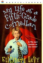My Life as a Fifth-Grade Comedian [Paperback] Levy, Elizabeth