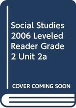 SOCIAL STUDIES 2006 LEVELED READER GRADE 2 UNIT 2A [Paperback] Scott Foresman