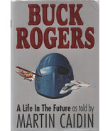 Buck Rogers: A Life In The Future By Martin Caidin ~ Hardcover DJ 1st Ed... - $7.99