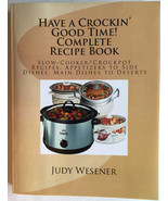 Have a Crockin' Good Time! Complete Recipe Book : Slow-Cooker Crockpot R... - $16.95