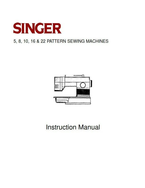 SINGER 5 8 10 16 22 PATTERN SEWING MACINE INSTRUCTION MANUAL REPRINTED - $12.47