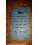 YALE SERVICEMAN'S GUIDE OF SPECIFICATIONS GAS LPG DIESEL FORK LIFT TRUCKS - $19.79