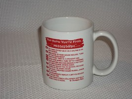 You Know You're From Mississippi White Coffee Mug by Jenkins Ent. - $8.59