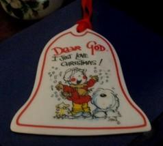 Dear God Kids Bell Shaped Ornament Dear God I Just Love Christmas! New - $1.50