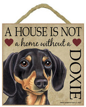 """House is Not Home w/o a Dachshund black tan Sign Plaque 5""""x5"""" easel back  - $9.95"""