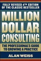 Million Dollar Consulting: The Professional's Guide to Growing a Practice Weiss, image 1