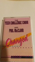 the teen challenge choir and phil mcclain changed cassette tape - $11.52