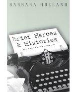 Brief Heroes & Histories [Paperback] Holland, Barbara - $40.73