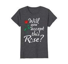 Funny Shirts - Will You Accept This Rose - Love T-shirt Wowen - $19.95