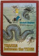 Tracks Between the Tides: Being the Stories of Some Sea Worms and Other ... - $8.66