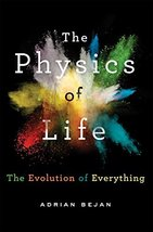 The Physics of Life: The Evolution of Everything [Hardcover] Bejan, Adrian - $6.81
