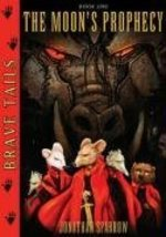Brave Tails Book 1: The Moon's Prophecy [Hardcover] Sparrow, Jonathan an... - $21.77